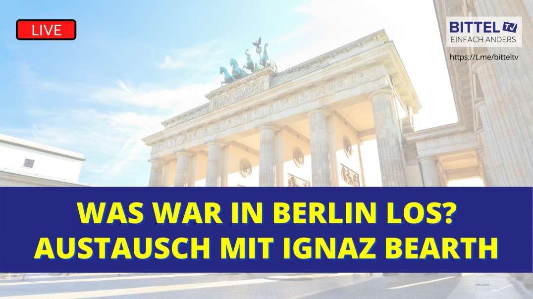 LIVE - Was war in Berlin los? Austausch mit Ignaz Bearth