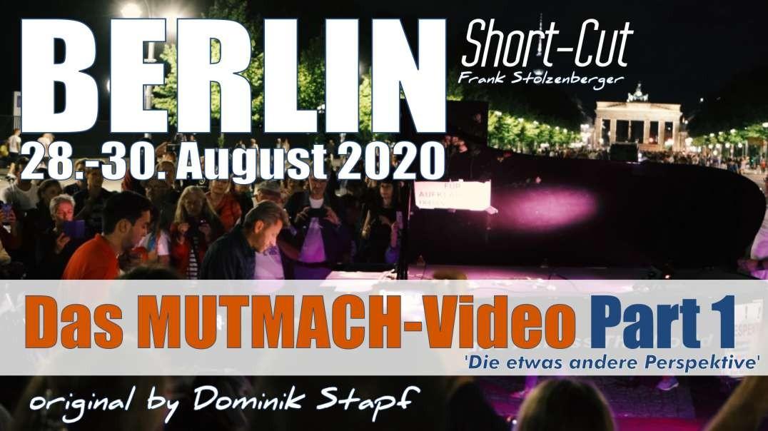Das MUTMACH-Video Part 1 Short-Cut - Berlin, 29.08.2020 - Die etwas andere Perspektive und Einladung