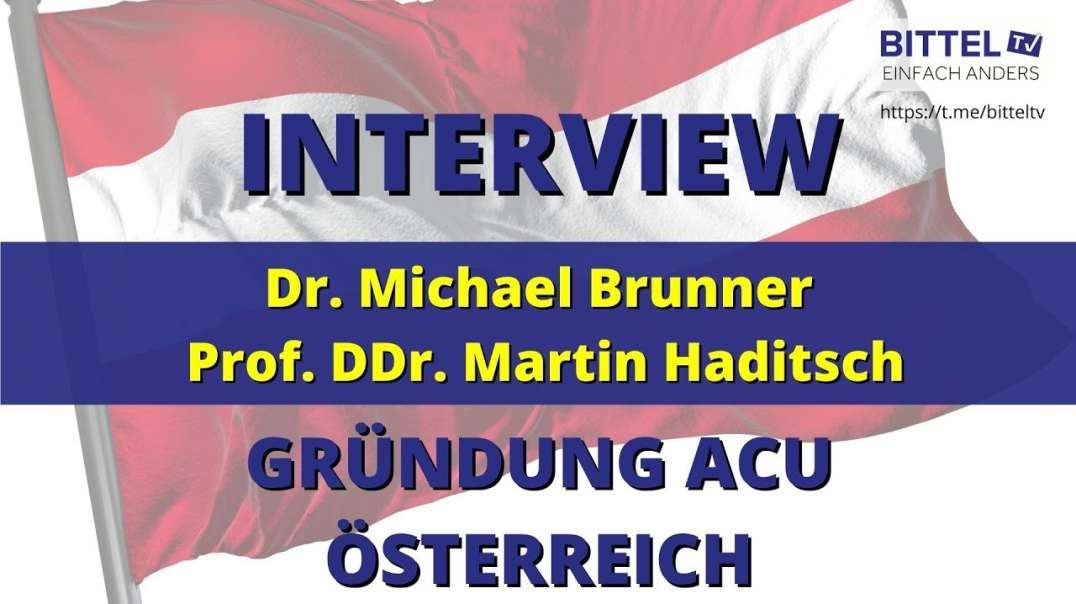 LIVE - Interview mit Dr. Michael Brunner und Prof. DDr. Martin Haditsch - Gründung ACU Österreich