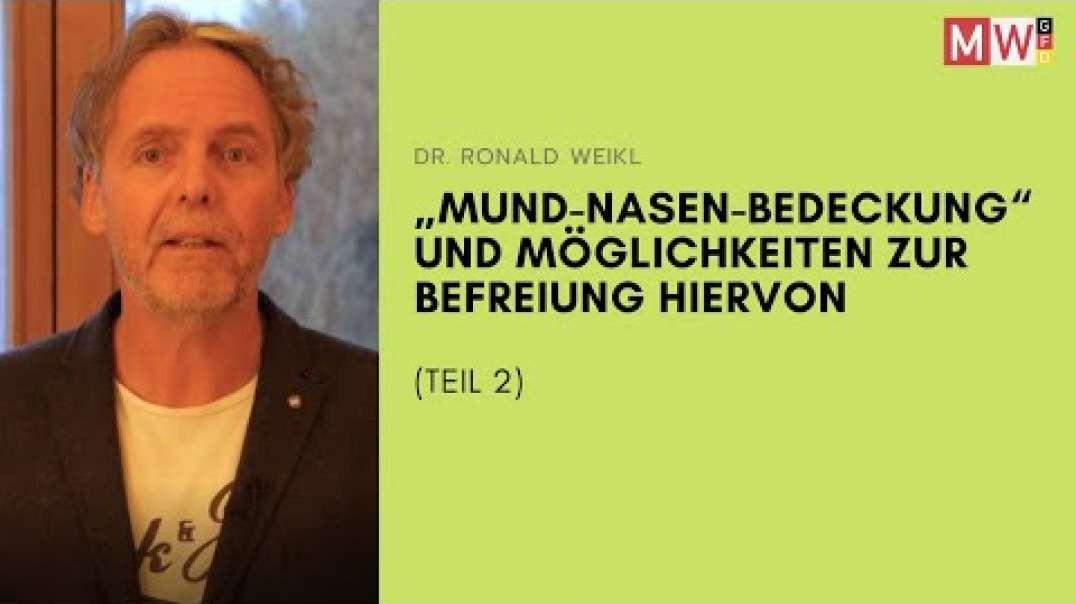 Dr. Ronald Weikl - Mund-Nasen-Bedeckung und Möglichkeiten zur Befreiung hiervon (Teil 2)