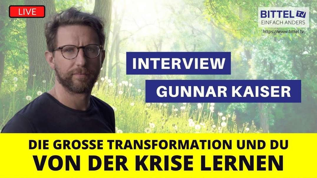 LIVE - Interview mit Gunnar Kaiser - Die grosse Transformation und Du - von der Krise Lernen