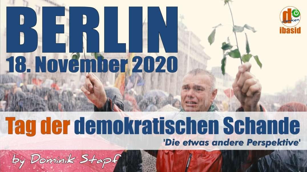 VOR ORT: Berlin, 18.11.2020 - Tag der demokratischen Schande - Die etwas andere Perspektive