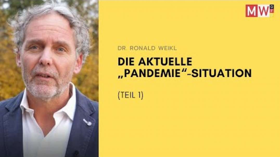 "Dr. Ronald Weikl - Die aktuelle ""Pandemie""-Situation (Teil 1)"