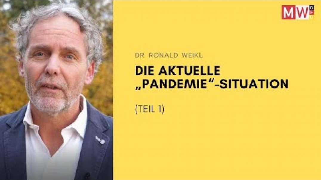 "Dr. Ronald Weikl - Die aktuelle ""Pandemie""-Situation (Teil 1)"