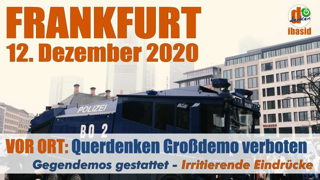 VOR ORT: 12.12.2020 Frankfurt - Querdenken verboten - Gegendemos finden statt - Irritierend & su