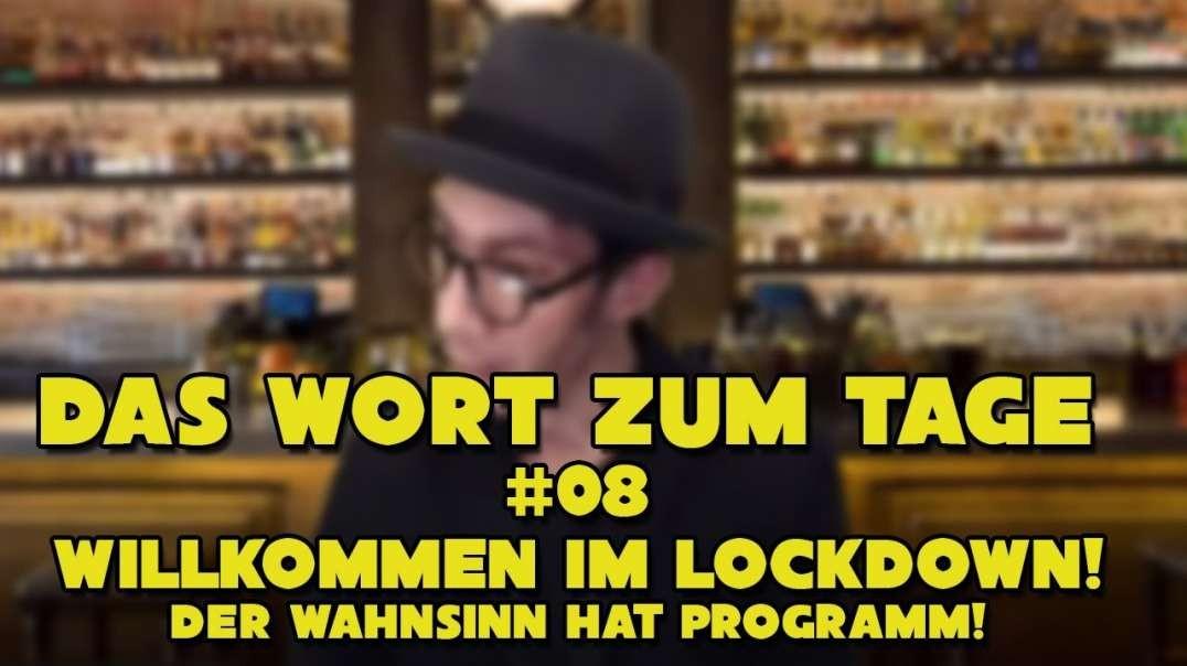 Das Wort zum Tage #08: Willkommen im Lockdown! Es lebe der Wahnsinn!