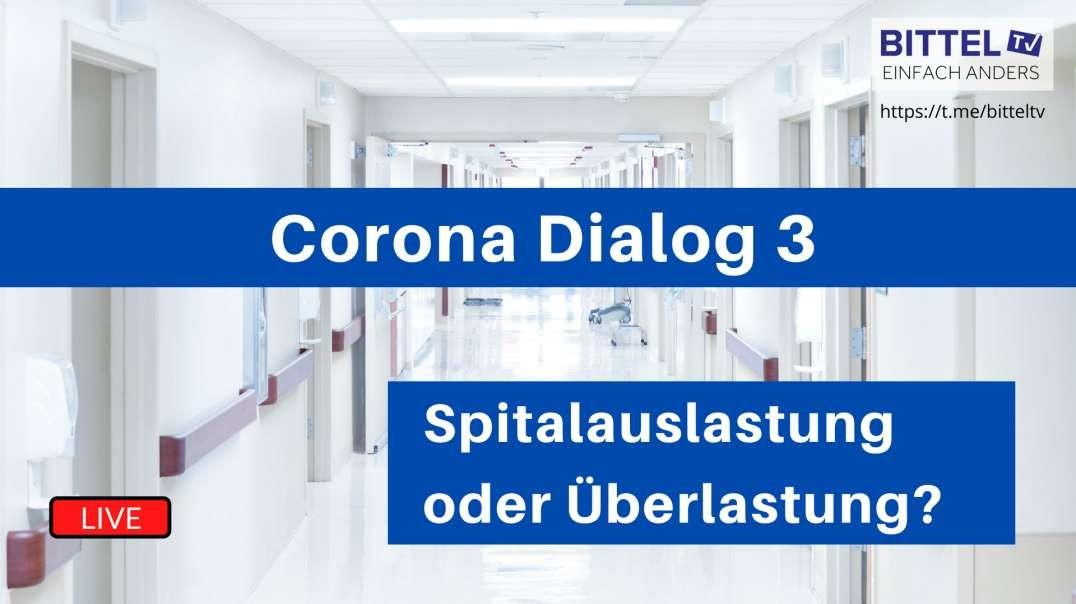 LIVE - Corona Dialog 3, Spitalauslastung oder Überlastung? - Teil 2