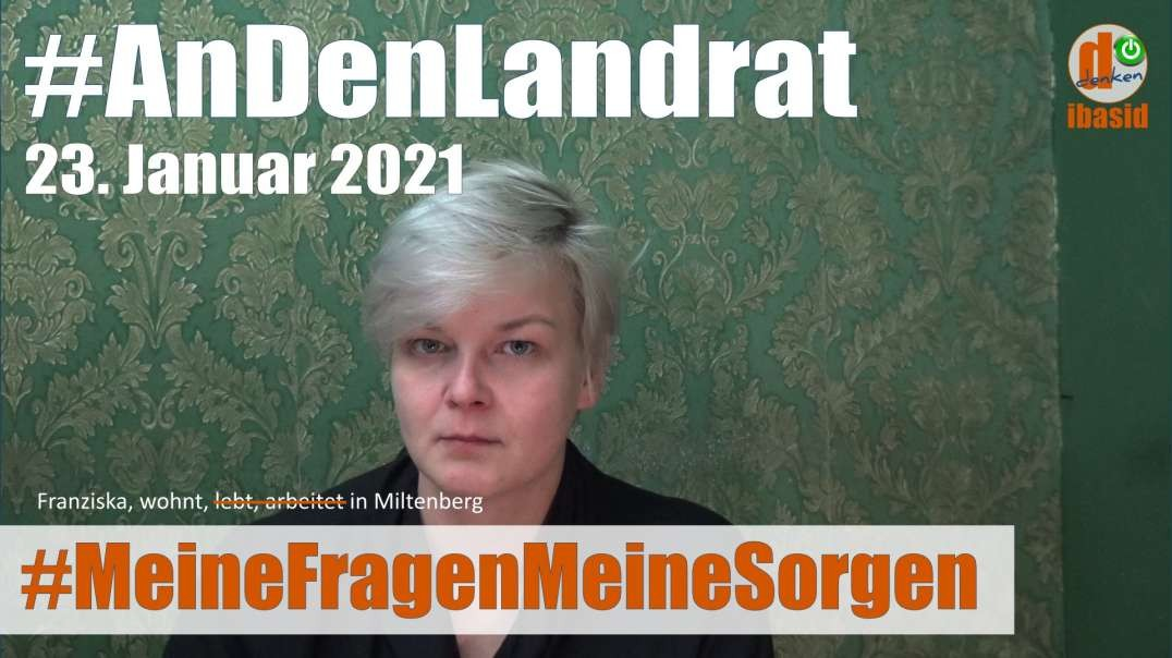 #MeineFragenMeineSorgen - Franziska, Miltenberg 23.01.2021
