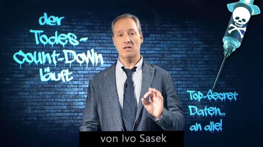 IVO SASEK: DER TODESCOUNTDOWN LÄUFT! Topsecret Daten … AN ALLE!