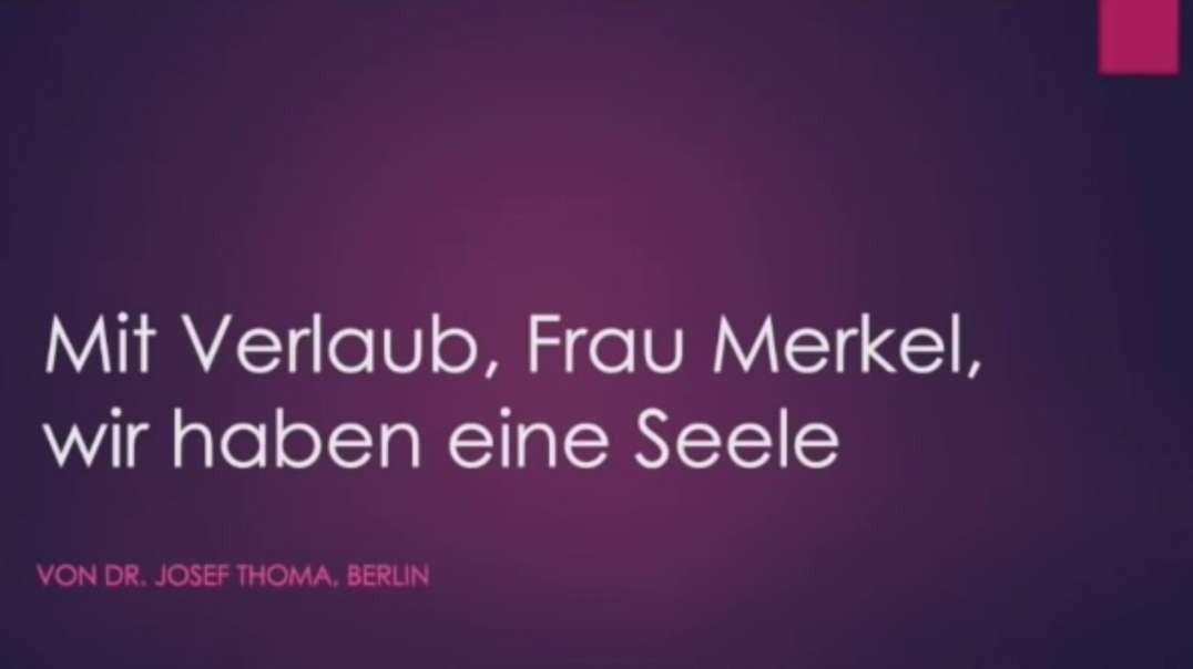 Mit Verlaub Frau Merkel, wir haben eine Seele