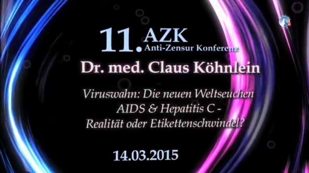 Viruswahn: AIDS & Hepatitis C - Realität oder Etikettenschwindel? - Dr. Köhnlein (11. AZK, 2015)