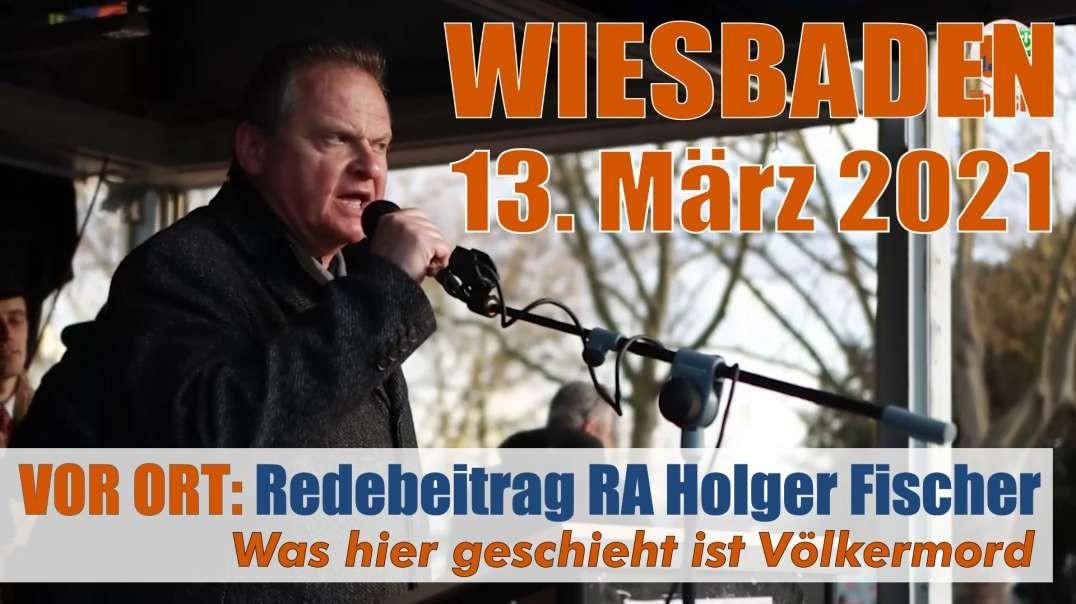 VOR ORT: Redebeitrag RA Holger Fischer - Was hier passiert ist Völkermord und Folter 13.03.21 Wiesba