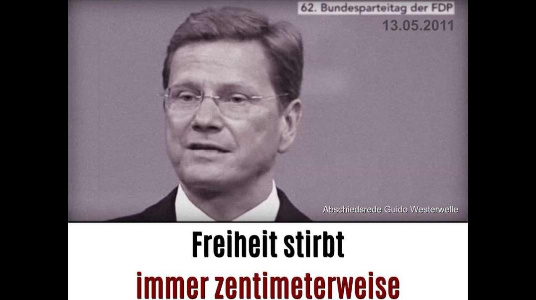 Freiheit stirbt immer zentimeterweise - Guido Westerwelle 2011