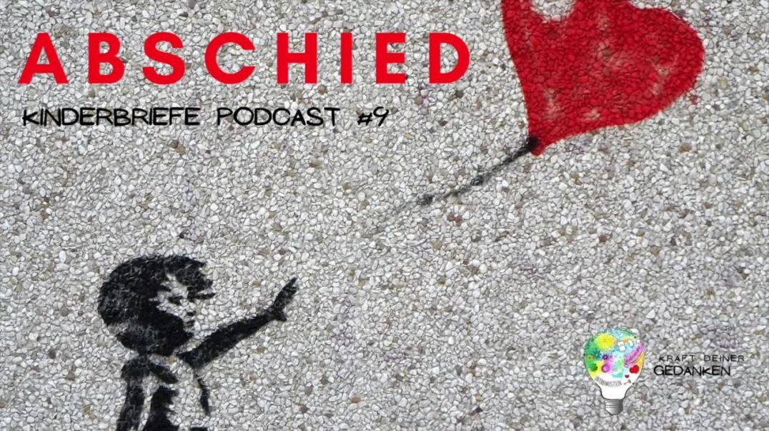 ABSCHIED - Kinderbriefe Podcast #9