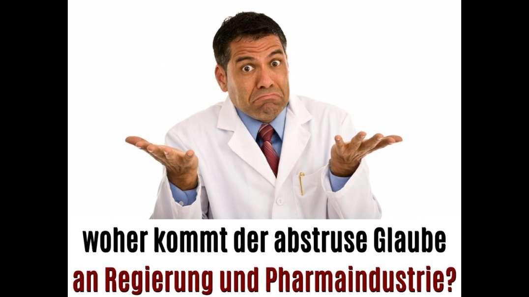 Der abstruse Glaube an Politik und Pharmaindustrie