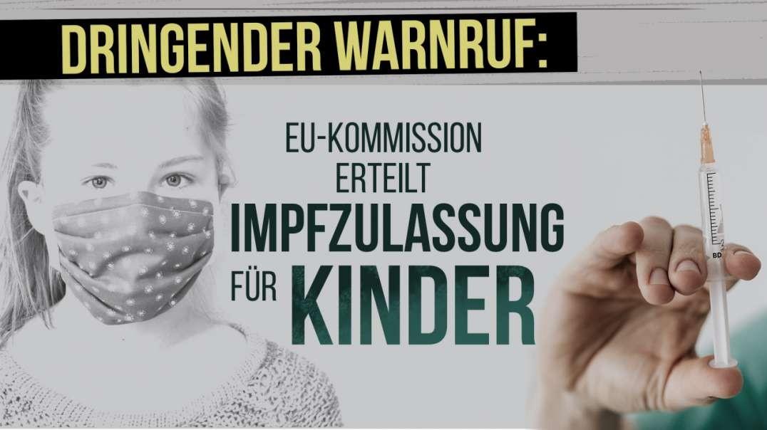 Dringender Warnruf: EU-Kommission erteilt Impfzulassung für Kinder