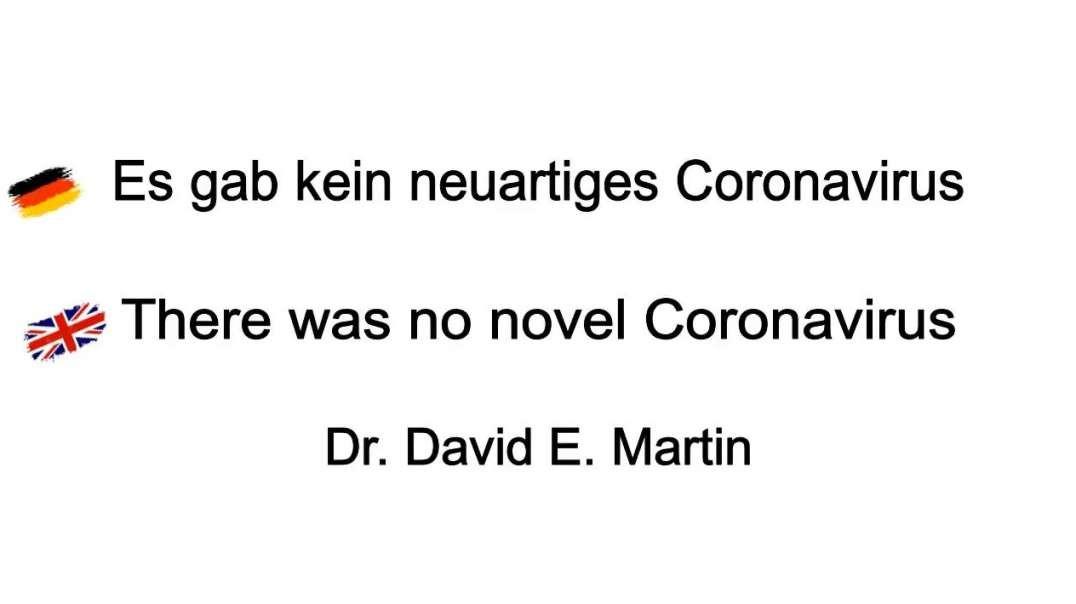 Dr. David E. Martin: Es gab kein neuartiges Coronavirus