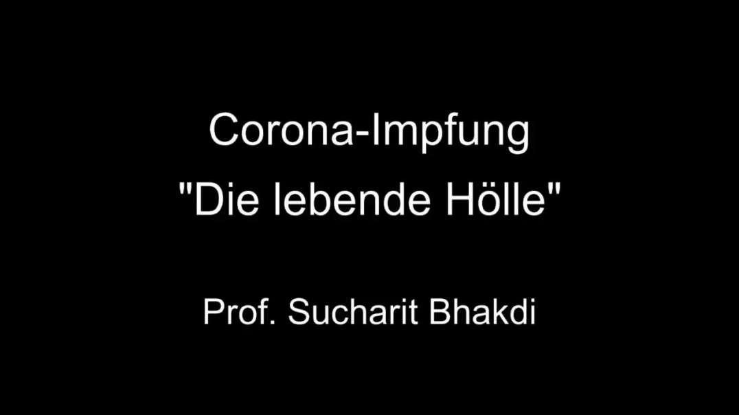 Prof. Bhakdi: Corona-Impfung - Die lebende Hölle