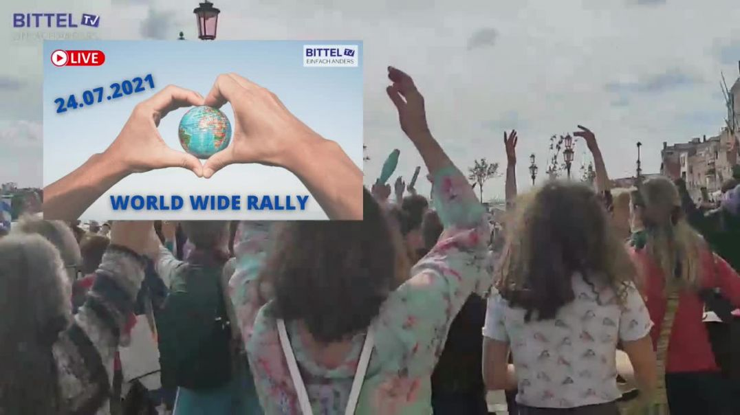 LIVE - World Demonstration 24.7.2021