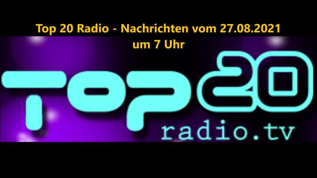 Top20 Radio Nachrichten am 27.08.2021 um 7 Uhr