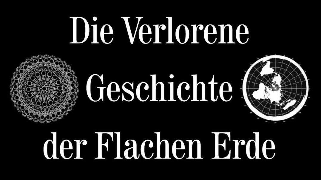 DIE VERLORENE GESCHICHTE DER FLACHEN ERDE