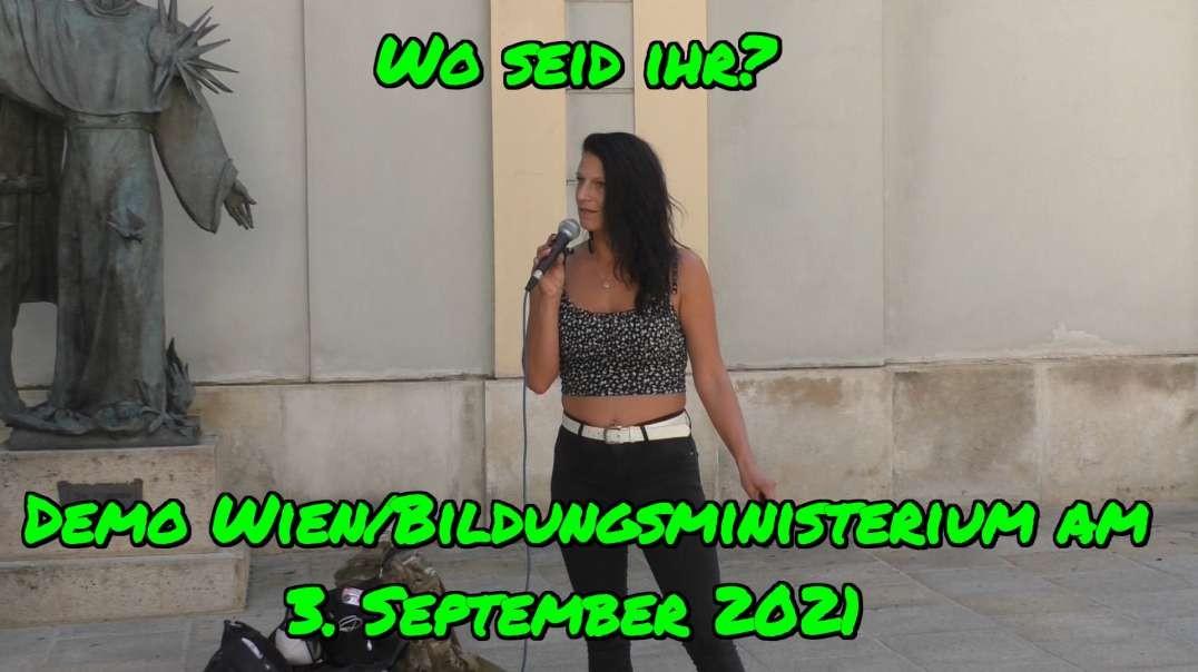 WO SEID IHR?: DEMO WIEN vor dem Bildungsministerium am 3. September 2021