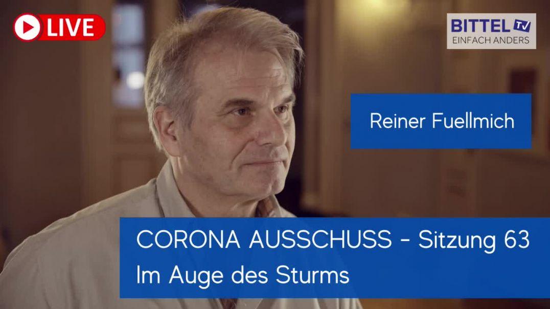 LIVE - Reiner Fuellmich - Corona Ausschuss Sitzung 63 Im Auge des Sturms - Teil 1