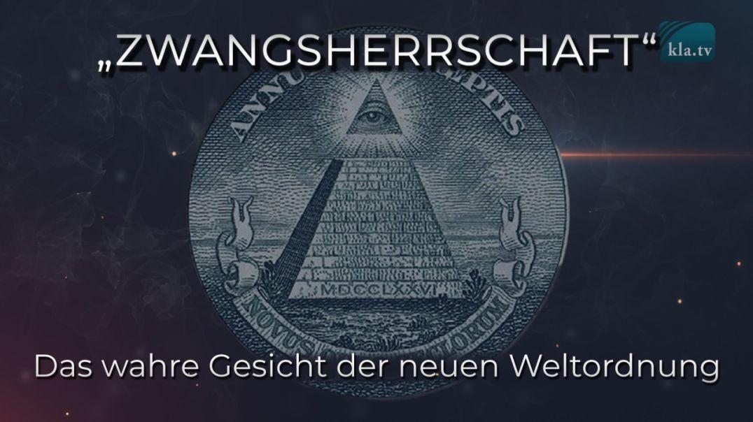 """""""ZWANGSHERRSCHAFT"""" – DAS WAHRE GESICHT DER NEUEN WELTORDNUNG (NWO)"""