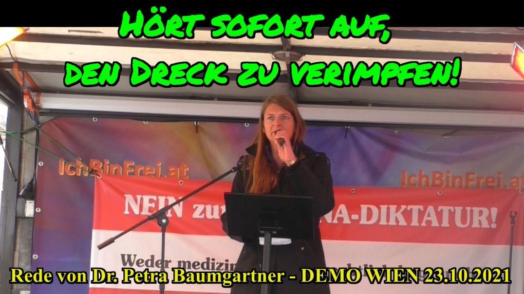HÖRT SOFORT AUF, DEN DRECK ZU VERIMPFEN! - Rede von Dr. Petra Baumgartner