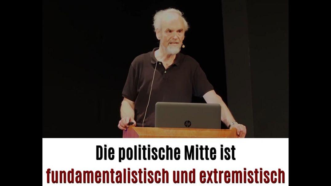 Die Politische Mitte ist extremistisch